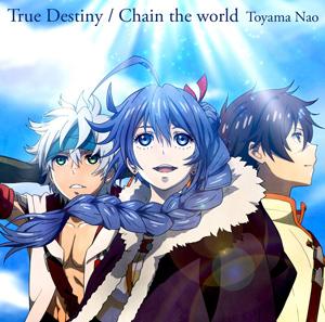 True Destiny/Chain the world アニメ盤