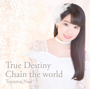 True Destiny/Chain the world 通常盤